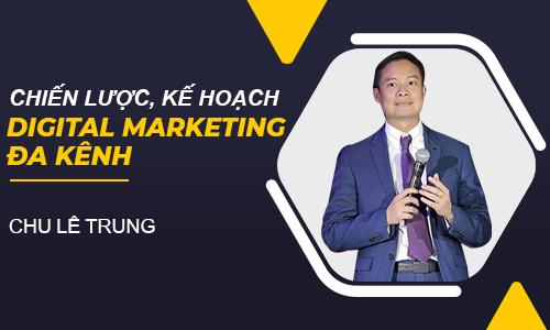 Chiến lược, kế hoạch Digital Marketing Đa Kênh