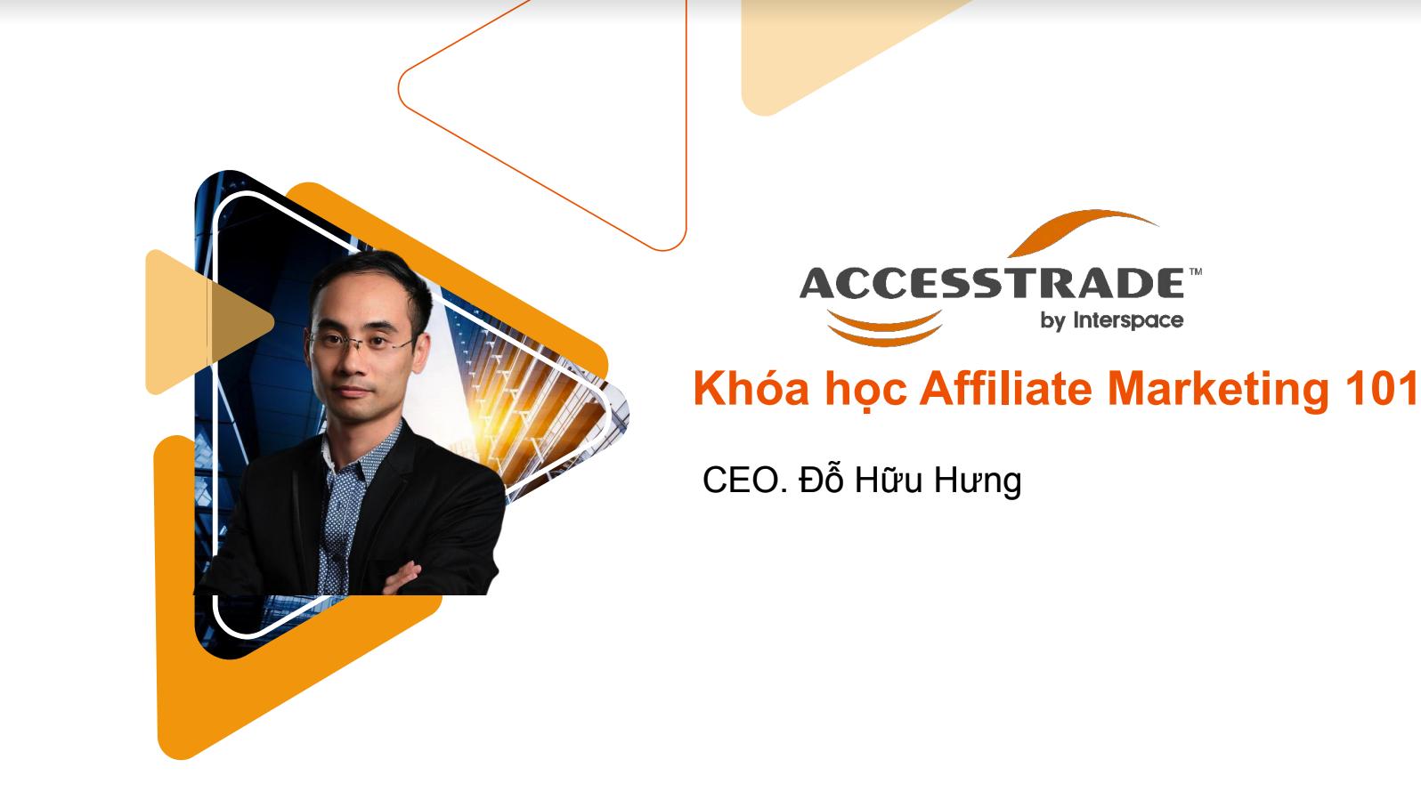 Khóa học tiếp thị Affilate cùng Accesstrade - Đỗ Hữu Hưng